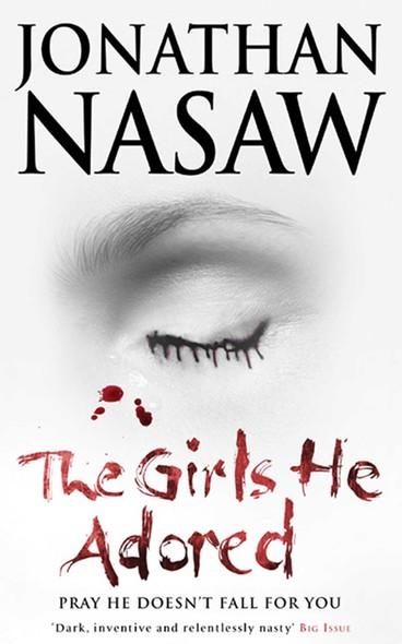 The Girls He Adored : The Terrifying Serial Killer Thriller (FBI Agent E L Pender 1)