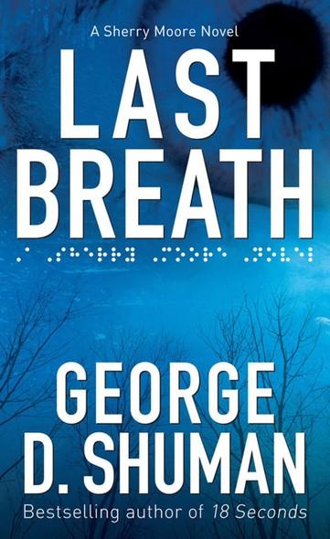 Last Breath : A Sherry Moore Novel