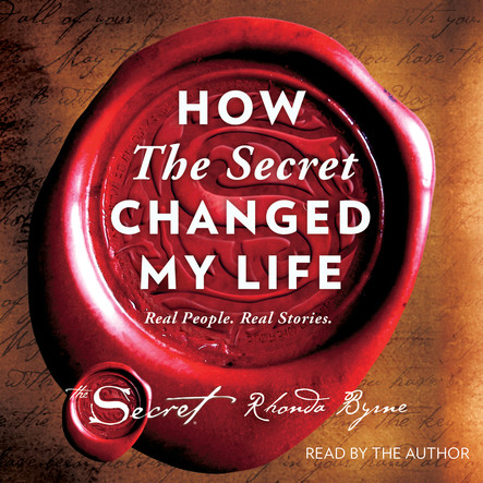 How The Secret Changed My Life : Real People. Real Stories.