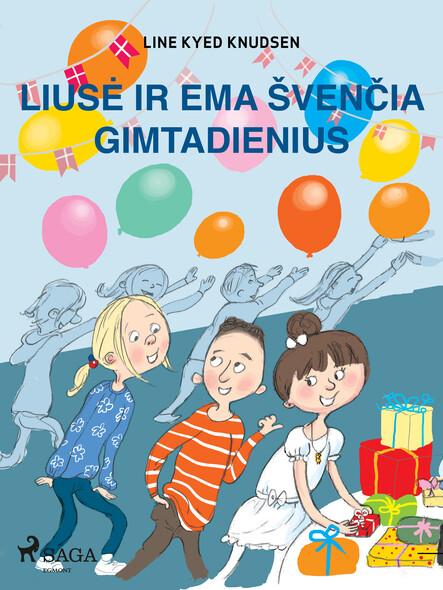 Liusė ir Ema švenčia gimtadienius