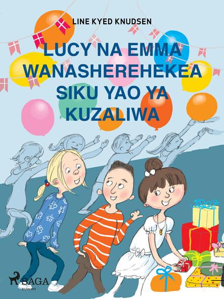 Lucy na Emma Wanasherehekea Siku Yao ya Kuzaliwa