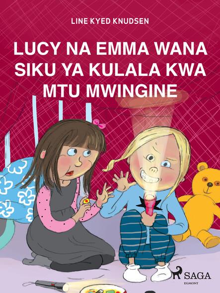 Lucy na Emma Wana Siku ya Kulala kwa Mtu Mwingine