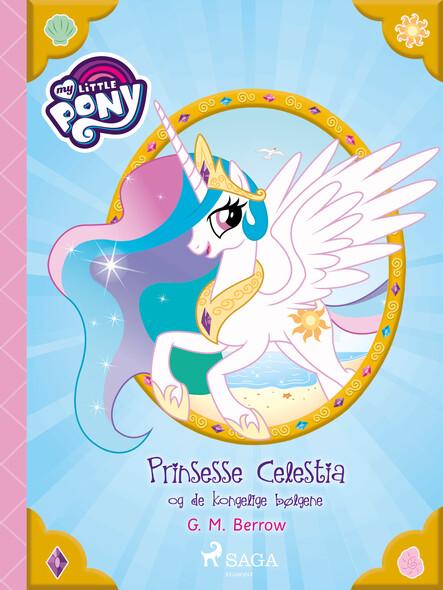 My Little Pony - Prinsesse Celestia og de kongelige bølgene