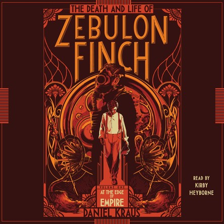 The Death and Life of Zebulon Finch, Volume One : At the Edge of Empire