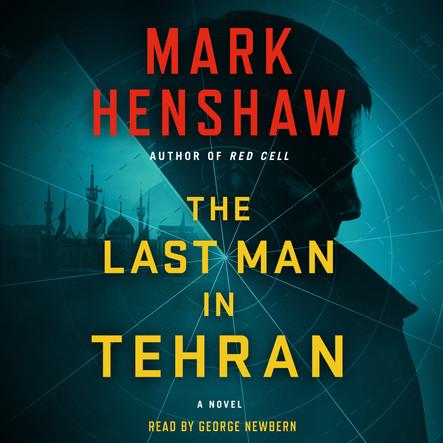 The Last Man in Tehran : A Novel
