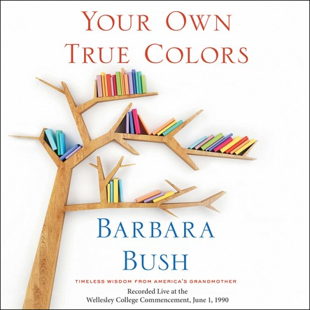 Your Own True Colors : Timeless Wisdom from America's Grandmother