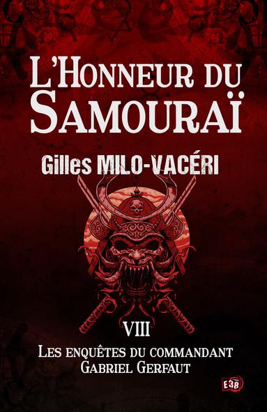L'Honneur du Samouraï : Les enquêtes du commandant Gabriel Gerfaut Tome 8