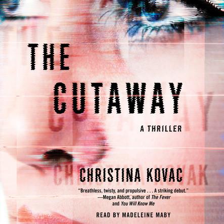 The Cutaway : A Novel