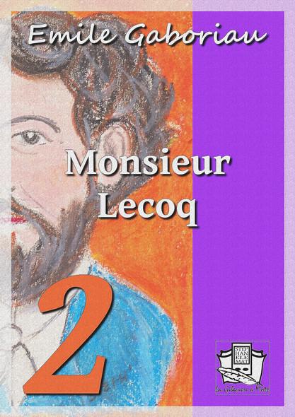 Monsieur Lecoq : Tome II : L'honneur du nom