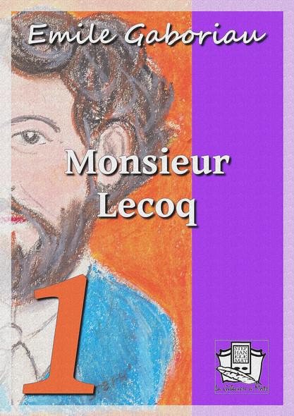 Monsieur Lecoq : Tome I : L'enquête