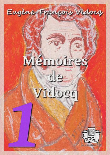 Mémoires de Vidocq : Tomes I et II
