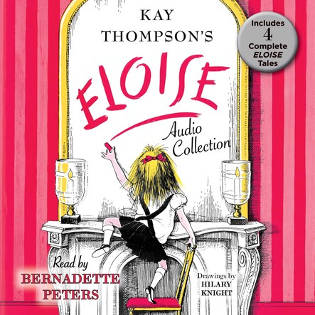 The Eloise Audio Collection : Four Complete Eloise Tales: Eloise , Eloise in Paris, Eloise at Christmas Time and Eloise in Moscow