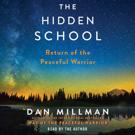 The Hidden School : Return of the Peaceful Warrior