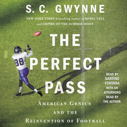 The Perfect Pass : American Genius and the Reinvention of Football