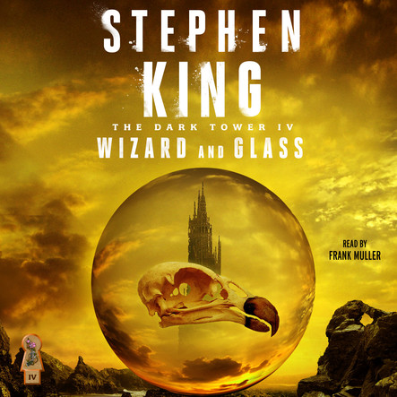 Dark Tower IV : Wizard and Glass