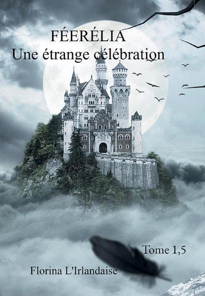 Féerélia Une étrange célébration : Une étrange célébration