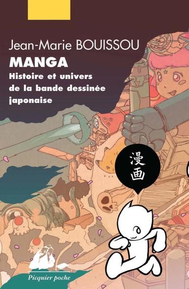 Manga. Histoire et univers de la bande dessinée japonaise.