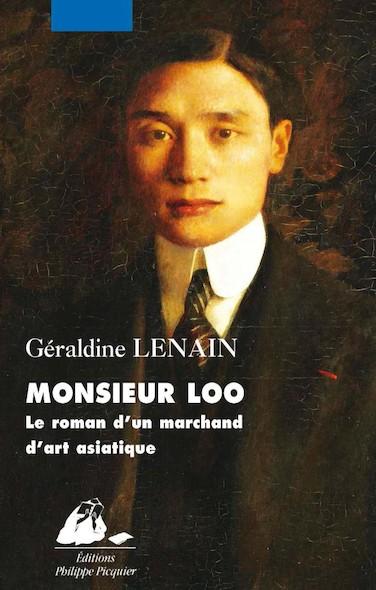 Monsieur Loo. Le roman d'un marchand d'art asiatique