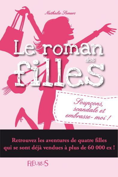 Le roman des filles Tome 5 : Soupçons, scandale et embrasse-moi !