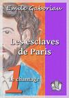 Les esclaves de Paris : Tome I - Le chantage