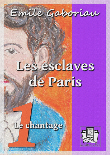 Les esclaves de Paris : Tome I - Le chantage