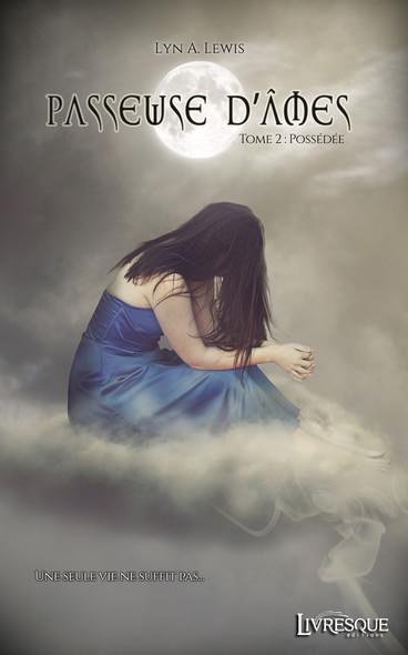 Passeuse d'âmes, tome 2 : Possédée