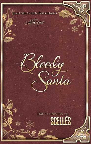 """Bloody Santa : Dans l'univers de """"Scellés"""""""
