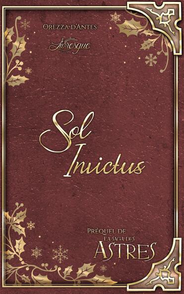 L'Astre du Coeur, livre 0.5 : Sol Invictus