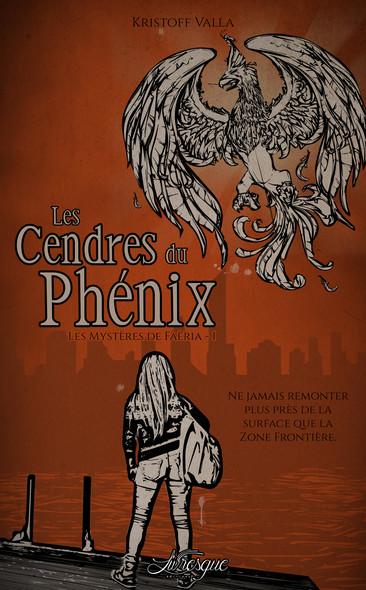 Les Cendres du Phénix : Les Mystères de Faëria, tome 1