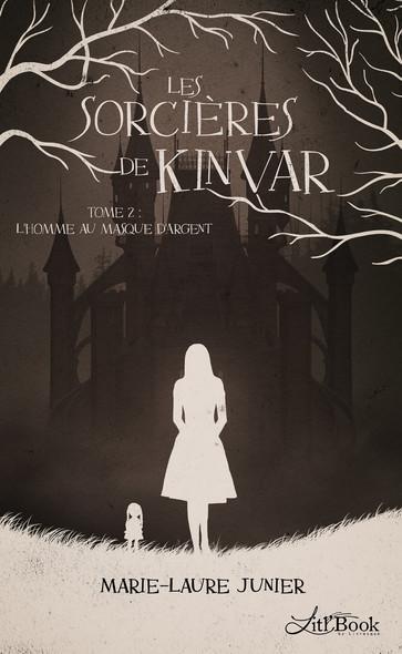 Les Sorcières de Kinvar, tome 2 : L'homme au masque d'argent