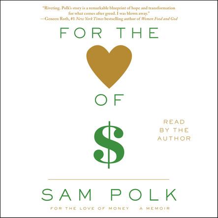 For the Love of Money : A Memoir