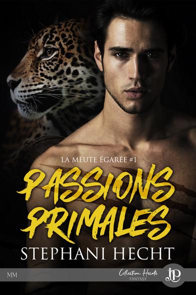 Passions primales : La meute égarée #1