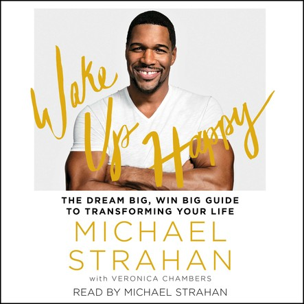 Wake Up Happy : The Dream Big, Win Big Guide to Transforming Your Life