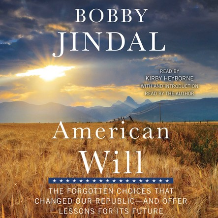 American Will : The Forgotten Choices That Changed Our Republic