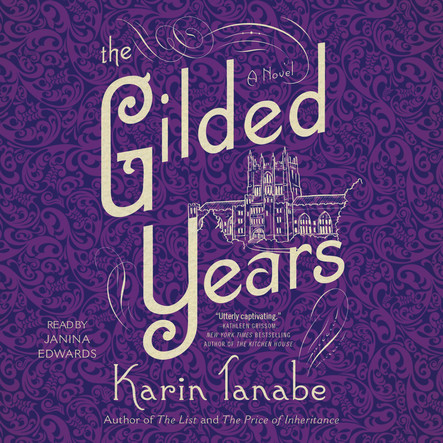 The Gilded Years : A Novel