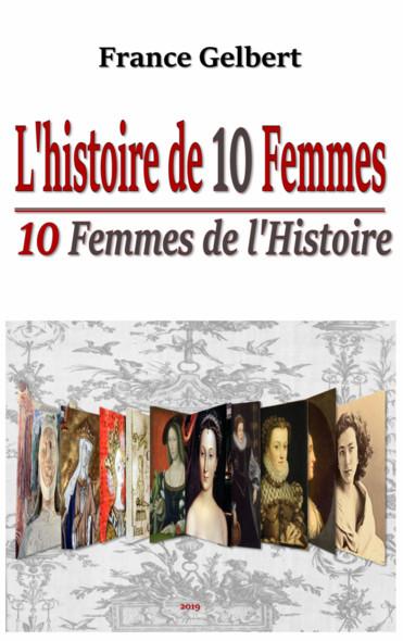L'histoire de 10 femmes : 10 Femmes de l'Histoire