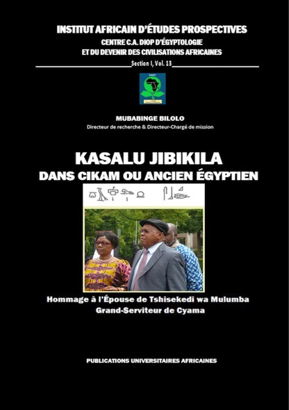 Kasalu Jibikila dans CiKam ou Ancien-Egyptien : Hommage à l'Epouse de Tshisekedi wa Mulumba : Grand-Serviteur de Cyama