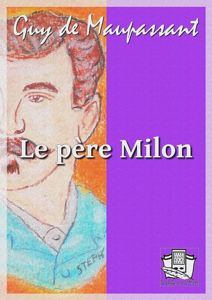 Le père Milon : et autres nouvelles
