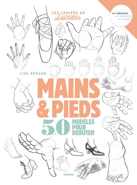 Mains et pieds : 50 modèles pour débuter