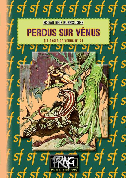 Perdus sur Vénus : (Cycle de Vénus, n° 2)