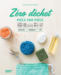 Zéro déchet pièce par pièce : Astuces, conseils et DIY | Do, Claire