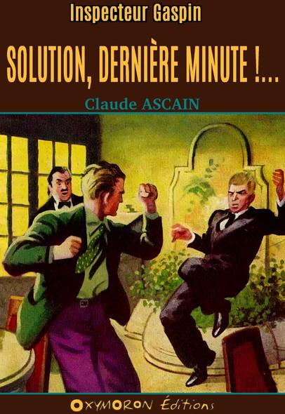 Solution, dernière minute !...