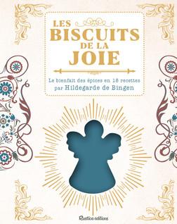 Les biscuits de la joie : Le bienfait des épices en 18 recettes par Hildegarde de Bingen | Sophie Macheteau