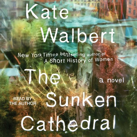 The Sunken Cathedral : A Novel