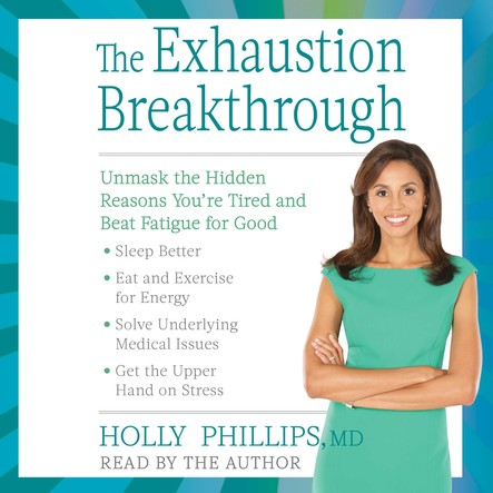The Exhaustion Breakthrough : Unmask the Hidden Reasons You're Tired and Beat Fatigue for Good