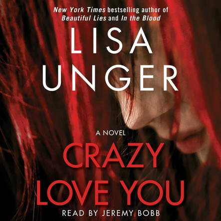 Crazy Love You : A Novel