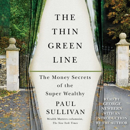 The Thin Green Line : The Money Secrets of the Super Wealthy