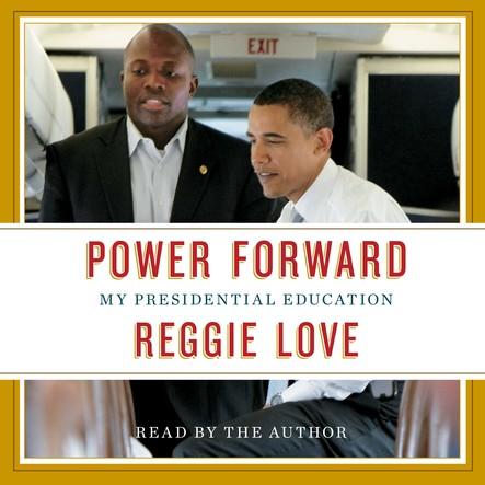 Power Forward : My Presidential Education