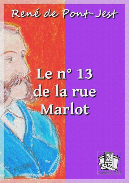 Le n° 13 de la rue Marlot : Mémoires d'un détective