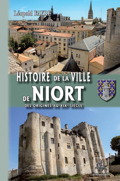 Histoire de la ville de Niort : des origines au XIXe siècle